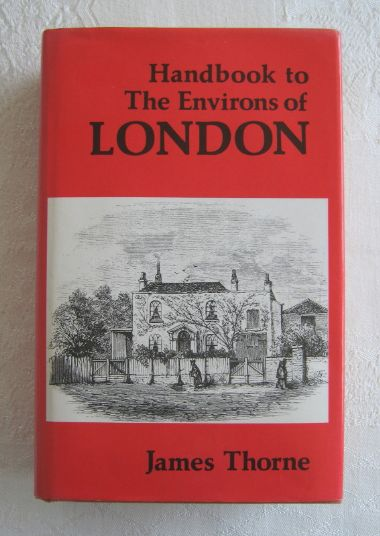 Handbook to The Environs of London - James Thorne (1983) - facsimile of 1876 edition